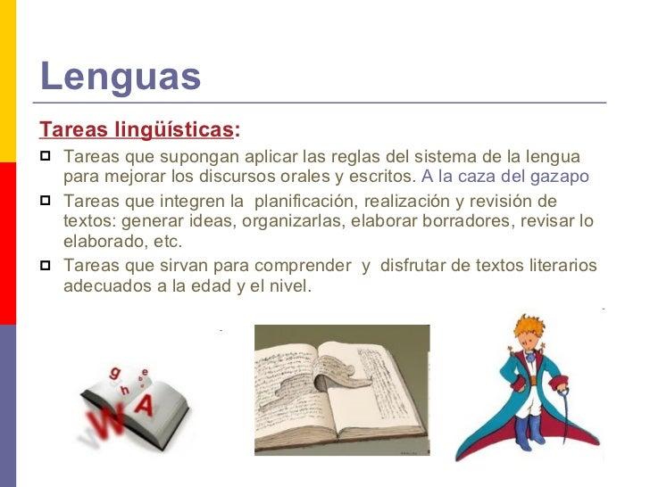 Lenguas <ul><li>Tareas lingüísticas : </li></ul><ul><li>Tareas que supongan aplicar las reglas del sistema de la lengua pa...