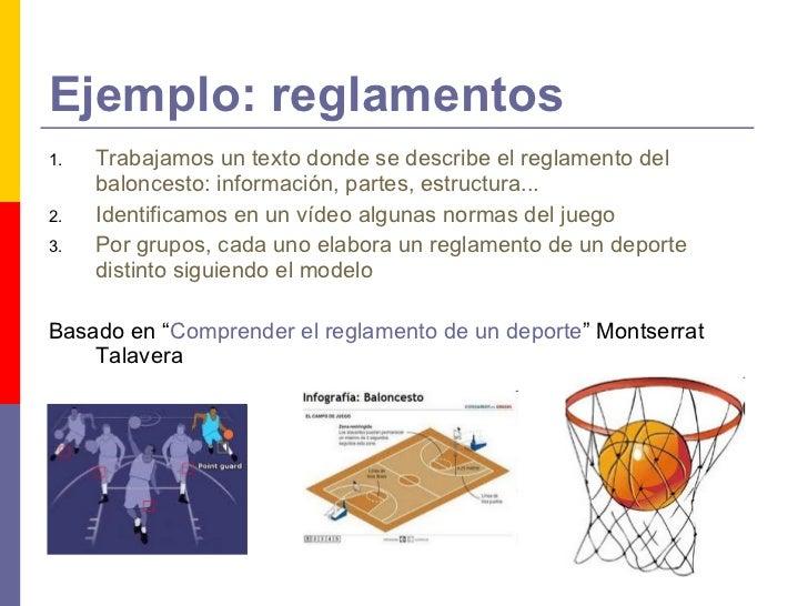 Ejemplo: reglamentos <ul><li>Trabajamos un texto donde se describe el reglamento del baloncesto: información, partes, estr...