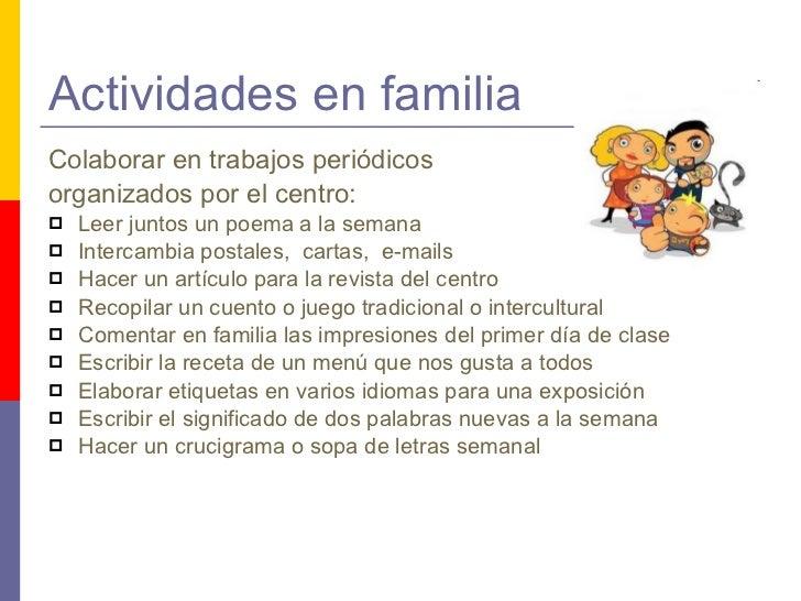 Actividades en familia <ul><li>Colaborar en trabajos periódicos  </li></ul><ul><li>organizados por el centro: </li></ul><u...