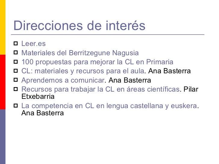 Direcciones de interés <ul><li>Leer.es </li></ul><ul><li>Materiales del  Berritzegune Nagusia </li></ul><ul><li>100 propue...
