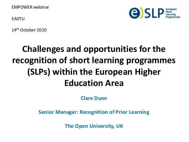 Challenges and opportunities for the recognition of short learning programmes (SLPs) within the European Higher Education ...
