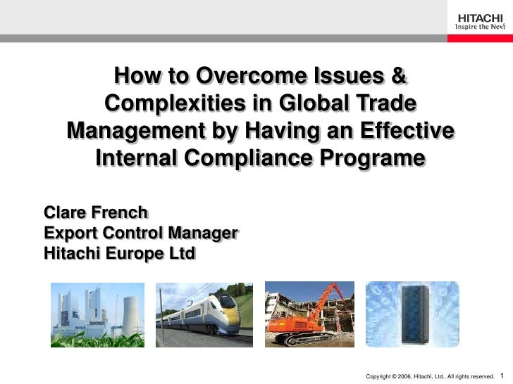 How to Overcome Issues &     Complexities in Global Trade  Management by Having an Effective    Internal Compliance Progra...