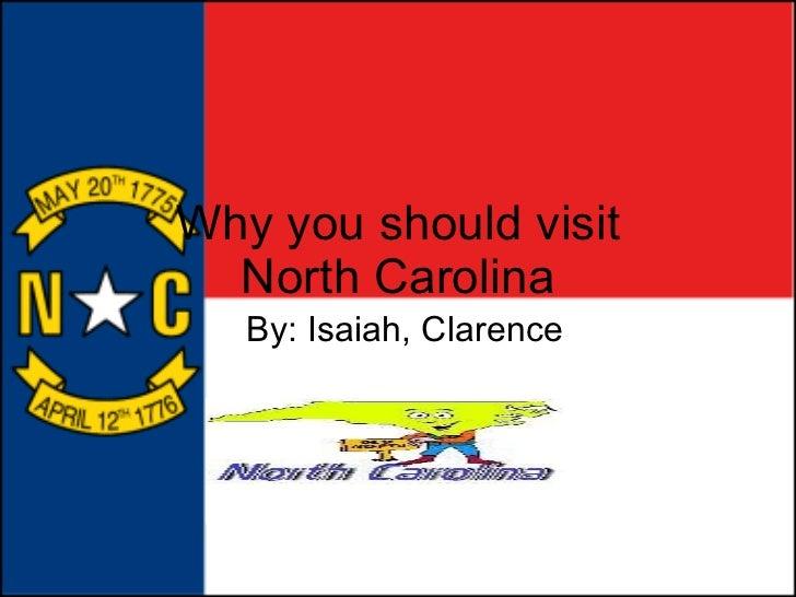 Why you should visit North Carolina By: Isaiah, Clarence