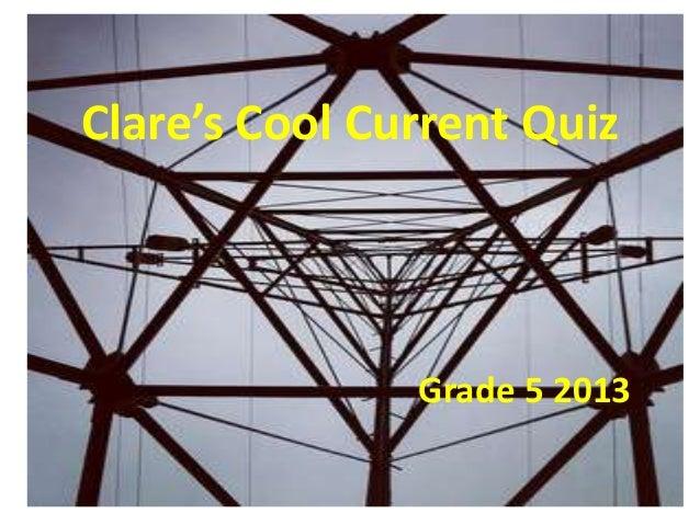 Clare's Cool Current Quiz  Grade 5 2013