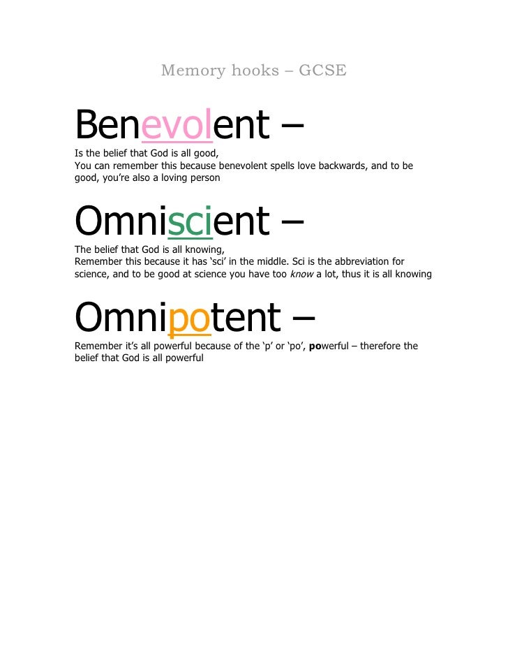 Memory hooks – GCSE   Benevolent – Is the belief that God is all good, You can remember this because benevolent spells lov...