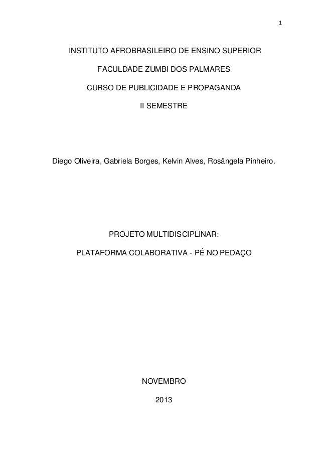 1 INSTITUTO AFROBRASILEIRO DE ENSINO SUPERIOR FACULDADE ZUMBI DOS PALMARES CURSO DE PUBLICIDADE E PROPAGANDA II SEMESTRE D...