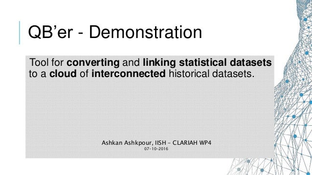 Tool for converting and linking statistical datasets to a cloud of interconnected historical datasets. QB'er - Demonstrati...