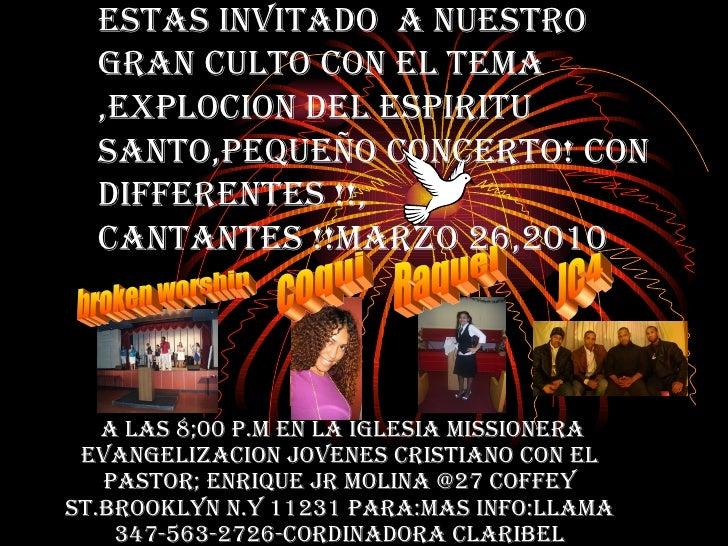 Estas Invitado  a nuestro  gran culto con el tema ,Explocion del Espiritu Santo,pequeÑo concerto! con differentes !!, cant...
