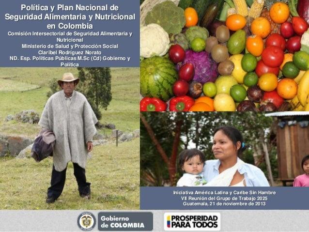 Política y Plan Nacional de Seguridad Alimentaria y Nutricional en Colombia Comisión Intersectorial de Seguridad Alimentar...