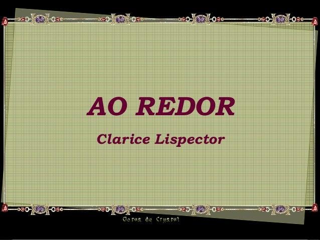 AO REDOR Clarice Lispector
