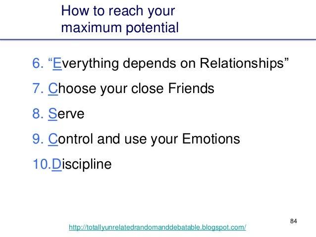 "84 http://totallyunrelatedrandomanddebatable.blogspot.com/ How to reach your maximum potential 6. ""Everything depends on R..."