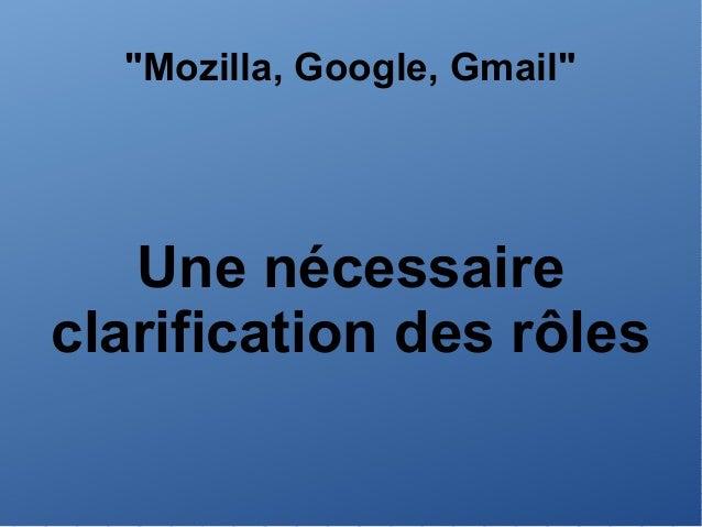 """""""Mozilla, Google, Gmail"""" Une nécessaire clarification des rôles"""