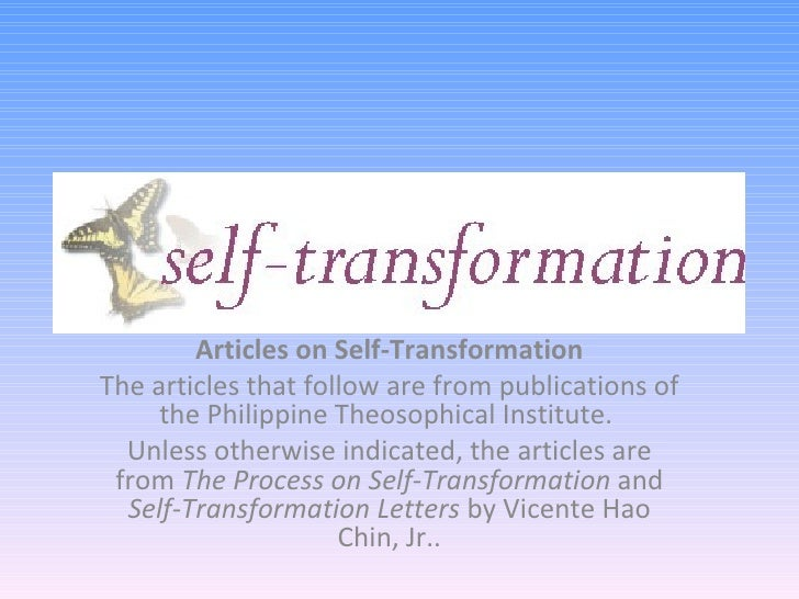 Articles on Self-Transformation The articles that follow are from publications of the Philippine Theosophical Institute.  ...
