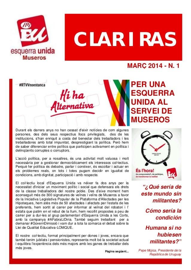 PER UNA ESQUERRA UNIDA AL SERVEI DE MUSEROS MARÇ 2014 - N. 1 CLAR I RAS Durant els darrers anys no han cessat d'eixir notí...