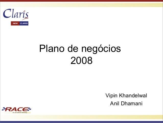 Plano de negócios 2008 Vipin Khandelwal Anil Dhamani