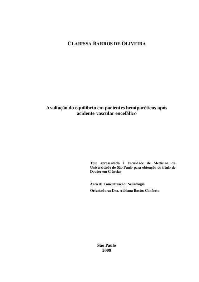 CLARISSA BARROS DE OLIVEIRA Avaliação do equilíbrio em pacientes hemiparéticos após acidente vascular encefálico Tese apre...