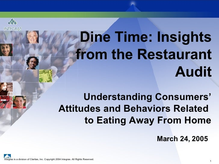 Dine Time: Insights from the Restaurant Audit Understanding Consumers' Attitudes and Behaviors Related  to Eating Away Fro...