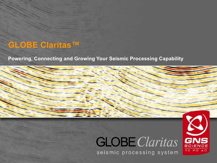 GLOBE Claritas™Powering, Connecting and Growing Your Seismic Processing Capability