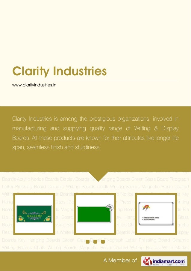 A Member of Clarity Industries www.clarityindustries.in Ceramic Writing Boards Chalk Writing Boards Magnetic Resin Coated ...