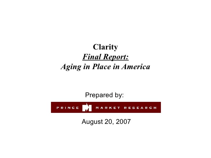 Clarity Final Report: Aging in Place in America Prepared by:  August 20, 2007