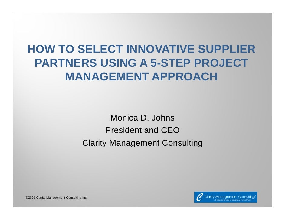 HOW TO SELECT INNOVATIVE SUPPLIER  PARTNERS USING A 5-STEP PROJECT      MANAGEMENT APPROACH                               ...
