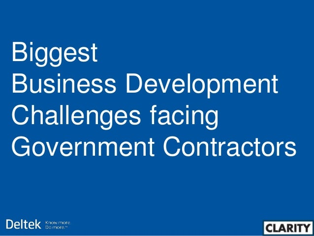 Biggest Business Development Challenges facing Government Contractors