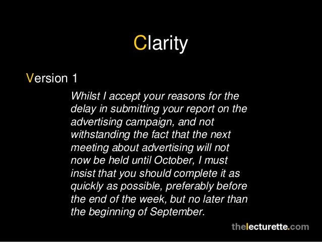 ClarityVersion 1       Whilst I accept your reasons for the       delay in submitting your report on the       advertising...