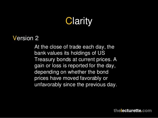 ClarityVersion 2       At the close of trade each day, the       bank values its holdings of US       Treasury bonds at cu...
