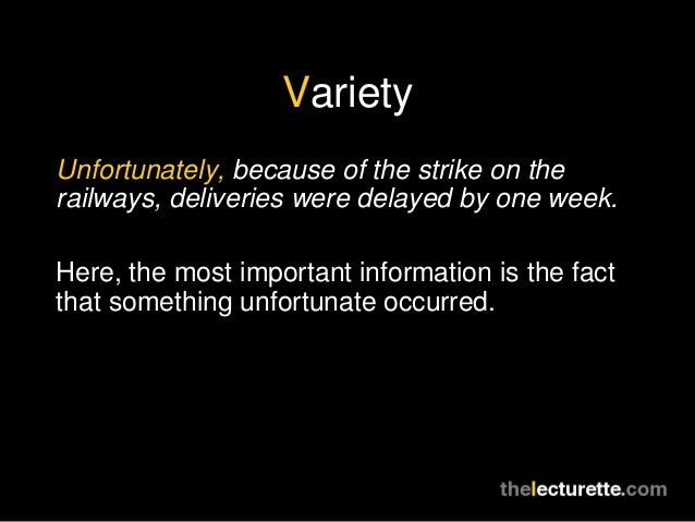 VarietyUnfortunately, because of the strike on therailways, deliveries were delayed by one week.Here, the most important i...