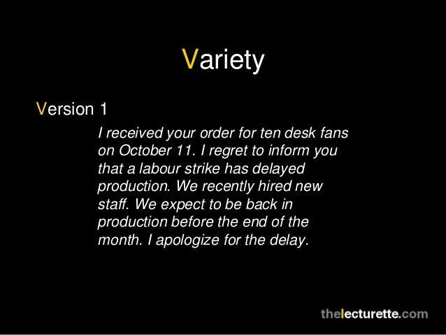 VarietyVersion 1       I received your order for ten desk fans       on October 11. I regret to inform you       that a la...