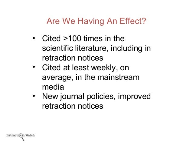 Are We Having An Effect? • Cited >100 times in the scientific literature, including in retraction notices • Cited at least...