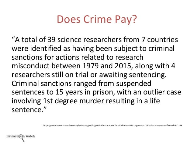 """Does Crime Pay? """"A total of 39 science researchers from 7 countries were identified as having been subject to criminal san..."""