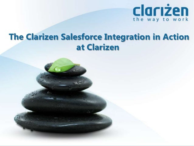 The Clarizen Salesforce Integration in Action                 at Clarizen