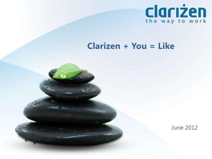 Clarizen + You = Like                    June 2012