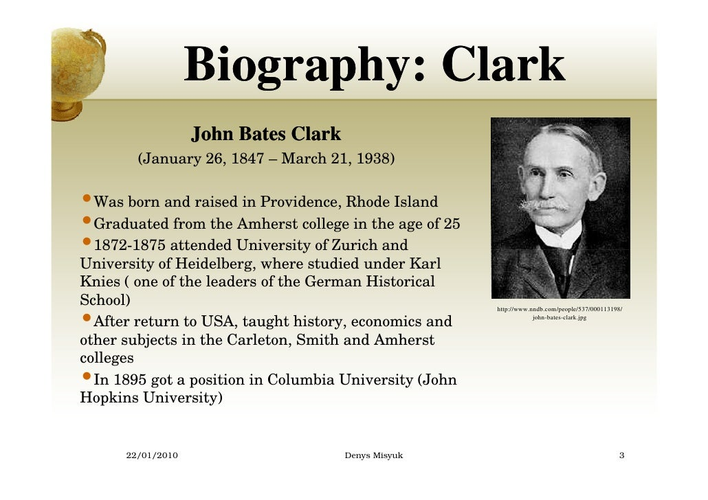 a biography of john bates clark an american economist The american economists association presented milton friedman with the prestigious john bates clark medal in 1951 (an annual award presented to an american economist under the age of forty who has made a significant contribution to economic thought).