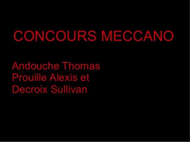 CONCOURS MECCANO Andouche Thomas Prouille Alexis et Decroix Sullivan