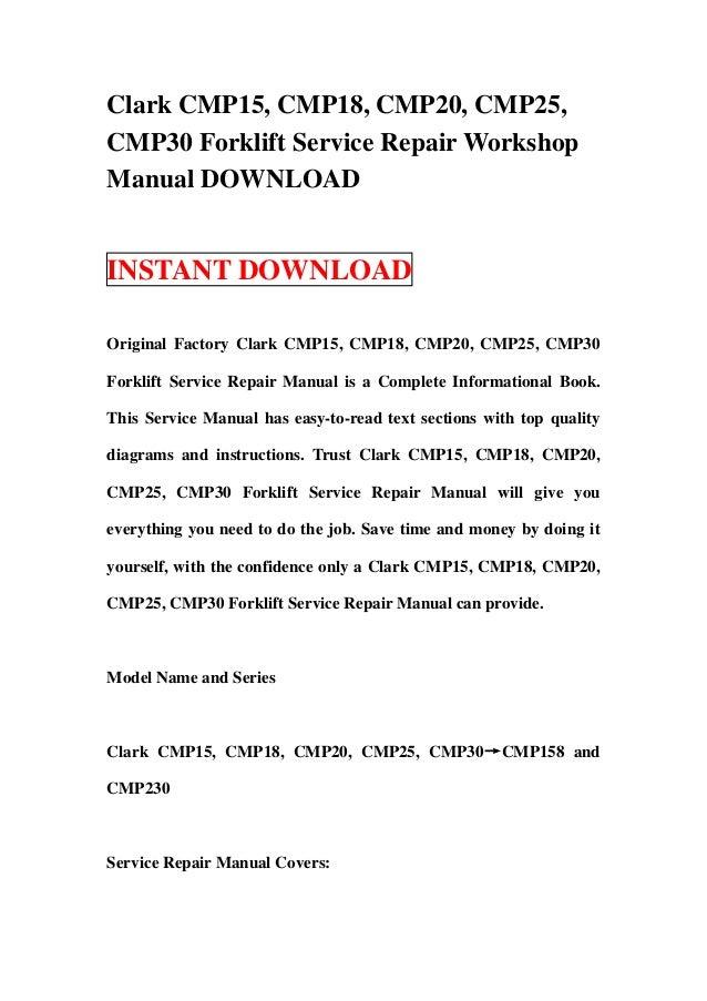 Clark CMP15, CMP18, CMP20, CMP25,CMP30 Forklift Service Repair WorkshopManual DOWNLOADINSTANT DOWNLOADOriginal Factory Cla...