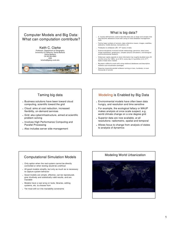 What is big data? Computer Models and Big Data:                                A loosely-defined term used to describe dat...