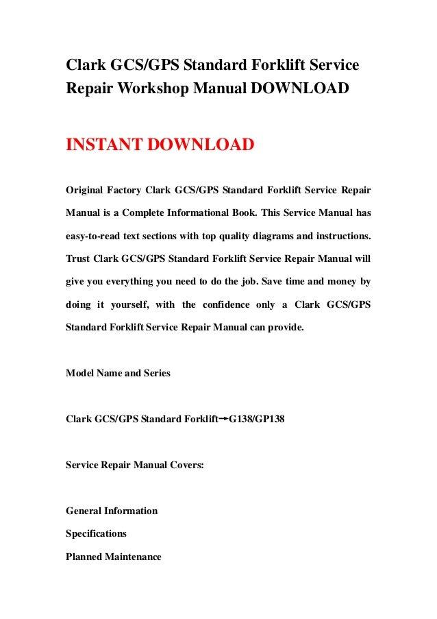 clark gcs gps standard forklift service repair workshop manual downlo rh slideshare net Repair Manuals Yale Forklift Yamaha Service Manuals PDF