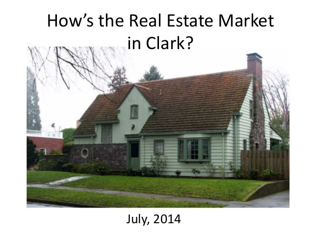 How's the Real Estate Market in Clark? July, 2014