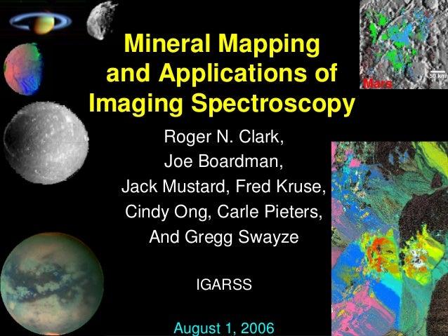 Roger N. Clark,Joe Boardman,Jack Mustard, Fred Kruse,Cindy Ong, Carle Pieters,And Gregg SwayzeIGARSSAugust 1, 2006Mineral ...