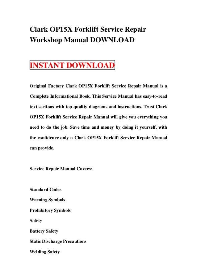 clark op15 x forklift service repair workshop manual download rh slideshare net Machines Op Clark Clark Pallet Truck Chargers
