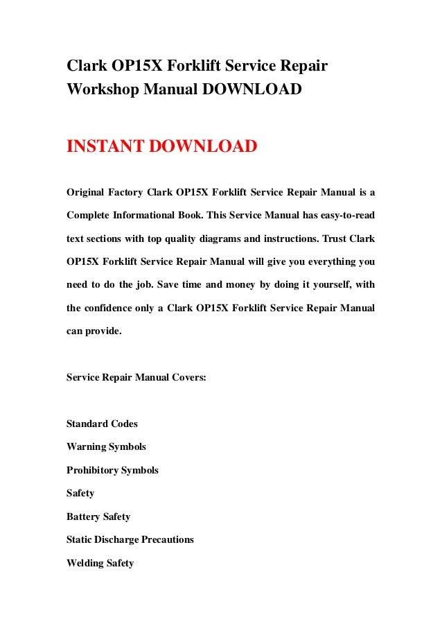 clark op15 x forklift service repair workshop manual download rh pt slideshare net Machines Op Clark Clark Op15 Repair