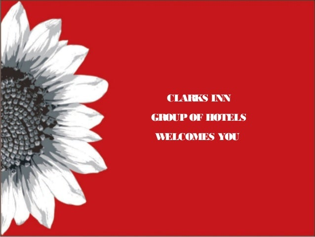 CLARKS INN GROUP OF HOTELS W ELCOMES YOU