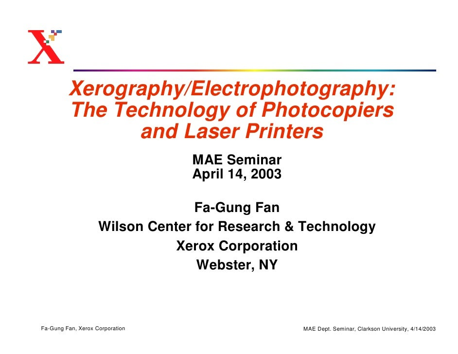 Xerography/Electrophotography:          The Technology of Photocopiers                and Laser Printers                  ...