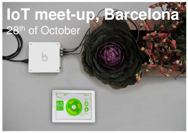 #iot #iotbcn @claropartners  IoT meet-up, Barcelona th 28  of October