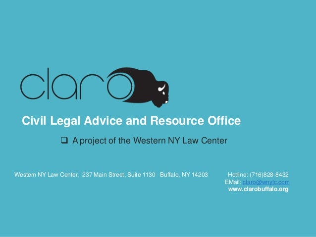 Civil Legal Advice and Resource Office  A project of the Western NY Law Center  Western NY Law Center, 237 Main Street, S...