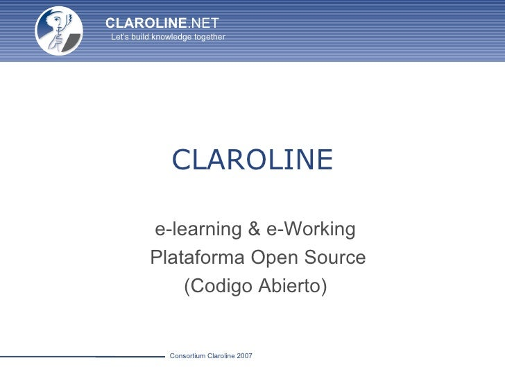 CLAROLINE e-learning & e-Working  Plataforma Open Source (Codigo Abierto)