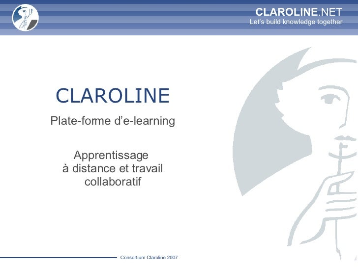 CLAROLINE Plate-forme d'e-learning Apprentissage  à distance et travail collaboratif