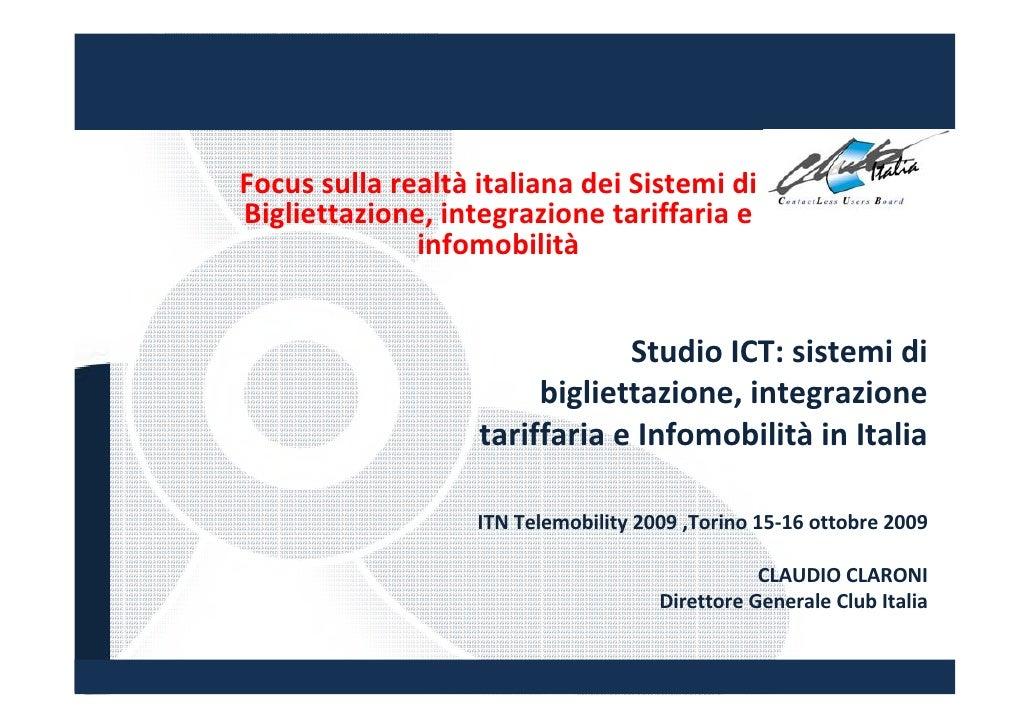 Focussullarealtà italianadeiSistemidi Bigliettazione,integrazionetariffariae               infomobilità         ...